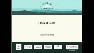 Miguel Grinberg - Flask At Scale - PyCon 2016
