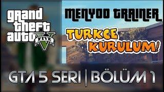 Download GTA 5 MENYOO TRAINER   TÜRKÇE KURULUM 2018 (2019 için