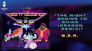 The Night Begins To Shine (Dragon Remix) - B.E.R - Teen Titans Go!