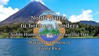 National Anthem: Costa Rica - Noble patria, tu hermosa bandera