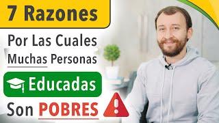 Video: 7 Razones Por Las Cuales Muchas Personas EDUCADAS Son POBRES