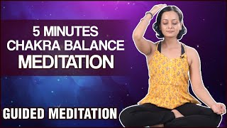 5 Minute Chakra Balance Guided Meditation for Positive Energy And Deep Healing|Unblock all 7 Chakras
