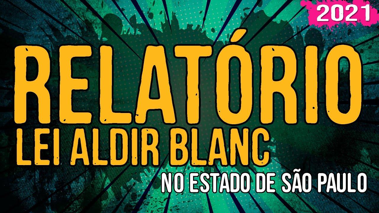 Relatório Lei Aldir Blanc no Estado de São Paulo