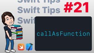 Swift Tips #21 - callAsFunction