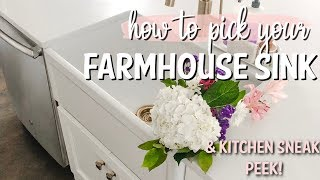 HOW TO PICK THE PERFECT FARMHOUSE SINK + KITCHEN SNEAK PEEK! DIY BEFORE & AFTER