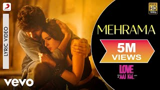 Mehrama - Official Lyric Video | Love Aaj Kal   - YouTube