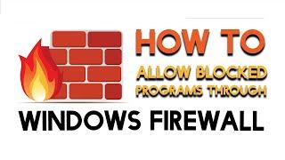 How To Allow Blocked Programs Through the Windows Firewall on Windows 7