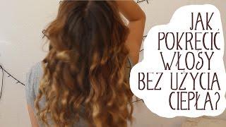 Jak pokręcić włosy bez użycia ciepła? Kącik widzów #1