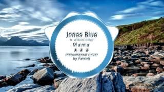 Jonas Blue   Mama Ft. William Singe ( Instrumental )