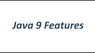 Java 9 Features