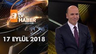 Atv Ana Haber | 17 Eylül 2018