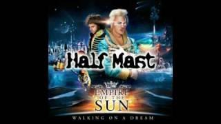 Empire Of The Sun   Half Mast