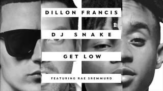Dillon Francis, DJ Snake   Get Low Remix Audio ft  Rae Sremmurd