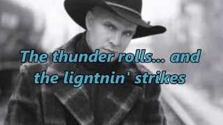 Garth Brooks - The Thunder Rolls (With Lyrics And Pics)