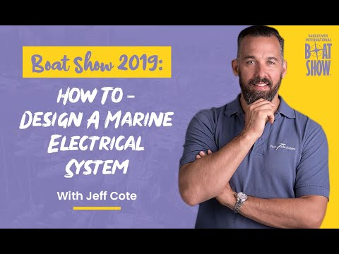 Boat Show 2019 - How To - Design A Marine Electrical System
