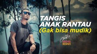 Download lagu Andra Respati Tangis Anak Rantau Mp3
