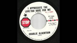 Charlie Albertson - I Appreciate The Love You Have For Me