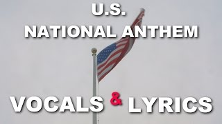 U.S. National Anthem - Vocals and Lyrics (The Star Spangled Banner)