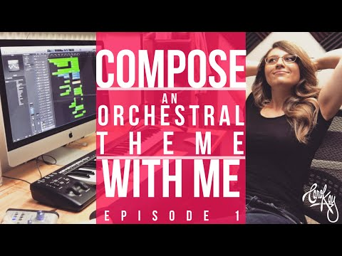 How To Compose Music - ORCHESTRAL THEME (My Composing Process) - DIY Music Composition Ep. 1