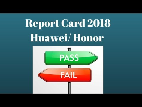 Report Card 2018: Huawei and Honor