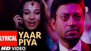 Yaar Piya Lyrical Video Song | The Killer | Irfan Khan, Emraan