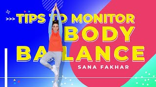 Tips To Monitor Body Balance   Workout Tips By Sana Fakhar