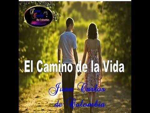 EL CAMINO DE LA VIDA - JUAN CARLOS DE COLOMBIA