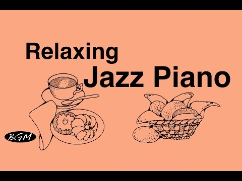 Relaxing Jazz Piano Music - Cafe Music For Study,Work,Sleep - Background Piano Music mp3 yukle - mp3.DINAMIK.az