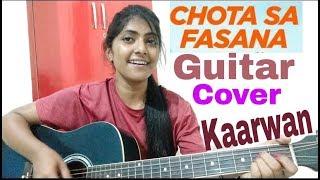 Arijit Singh   Chota Sa Fasana Cover | Karwaan | Irrfaan Khan |Female Cover | Preety Semwal | Guitar