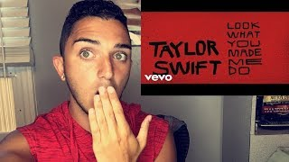 FIRST REACTION: TAYLOR SWIFT LOOK WHAT YOU MADE ME DO (AWESOME!)