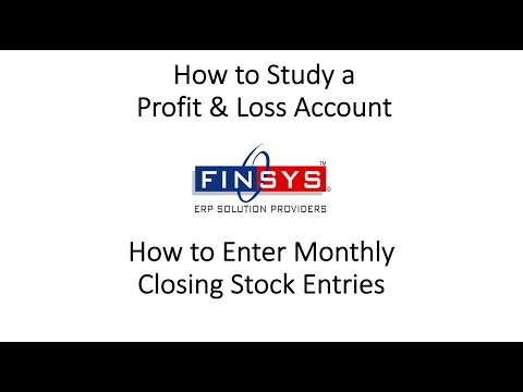 How to Put Closing Stock Entries, How to See the Profit and Loss Account Finsys ERP