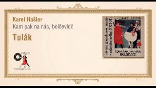 Karel Hašler - Kampak na nás, bolševíci! - Tulák