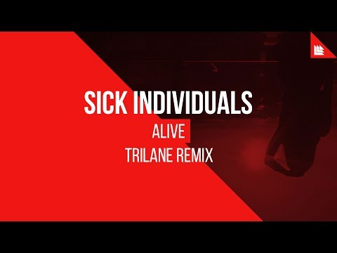 Sick Individuals – Alive (Trilane Extended Remix)