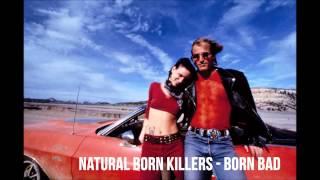 Natural Born Killers - Born Bad - Original Song