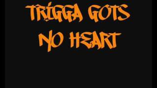 Spice 1 - Trigga Gots No Heart