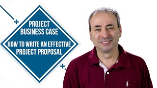 Project Business Case: Write an Effective Project Proposal