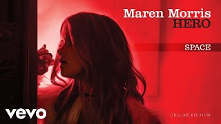 Space (Audio) - Maren Morris  (Video)