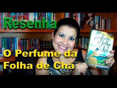O Perfume da Folha de Chá - Por Glaucia de Paiva