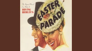 """When the Midnight Choo-Choo Leaves for Alabam (From """"Easter Parade"""")"""
