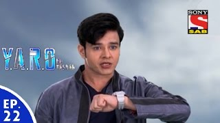 Y.A.R.O Ka Tashan - यारों का टशन - Episode 22 - 24th August, 2016