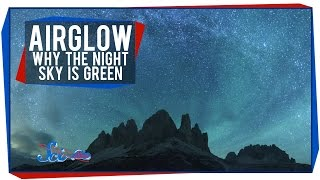 Airglow: Why The Night Sky Is Really Green