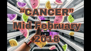 """CANCER"" MID FEB 2018 ""SOULMATE CONNECTION"""
