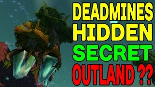 World of Warcraft: Deadmines Hidden SECRET Outland !!!???