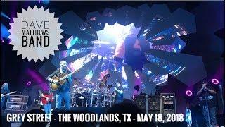 Grey Street - Dave Matthews Band - The Woodlands, TX - May 18, 2018