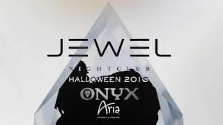 JEWEL Nightclub Hallowen 2 Onyx
