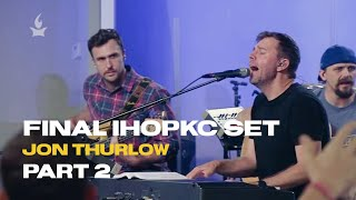 Jon Thurlow - Final set at IHOPKC (PART 2)