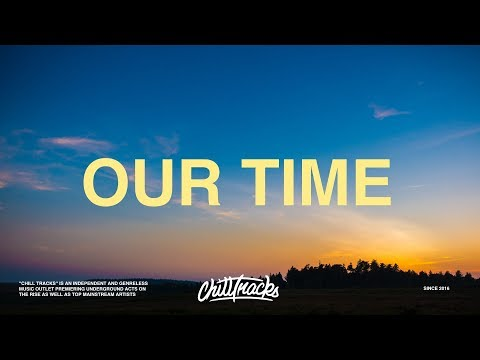 Russ – Our Time (Lyrics)