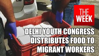 Youth Congress members helping migrant workers in Delhi