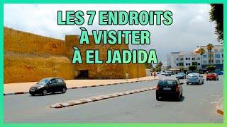 EL Jadida : Les 7 endroits à visiter absolument à EL Jadida
