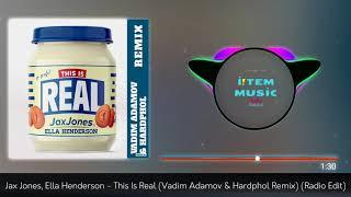 Jax Jones, Ella Henderson   This Is Real (Vadim Adamov & Hardphol Remix) (Radio Edit)